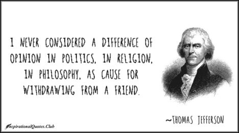 InspirationalQuotes.Club-difference-politics-religion-friend-Thomas-Jefferson.jpg